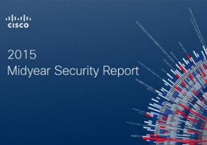 Cisco 2015 Midyear Security Report przedstawił aktualne cyberzagrożenia/ Źródło: Cisco
