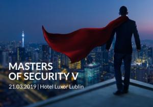 Masters of Security V: wspieramy bezpieczeństwo biznesu