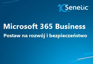 Microsoft 365 Business – wydajność Office 365 i zaawansowana ochrona